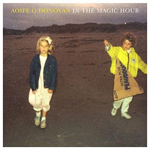 Aoife O'donovan In The Magic Hour