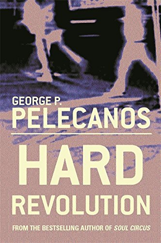 George P. Pelecanos Hard Revolution