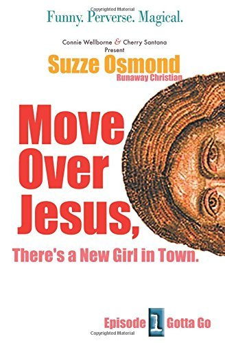 Connie Wellborne & Cherry Santana Move Over Jesus There's A New Girl In Town Gotta Go Vol. 1