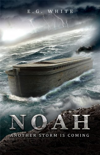 E.G. White Noah Another Storm Is Coming