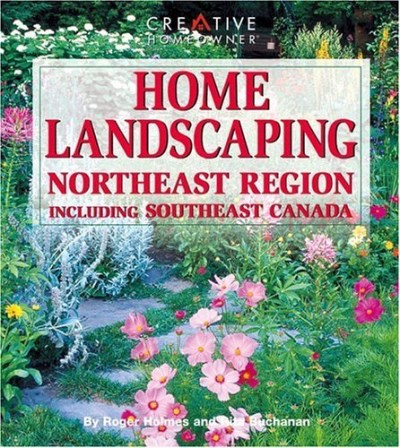 Roger Holmes Home Landscaping Northeast Region Including Southeast Canada