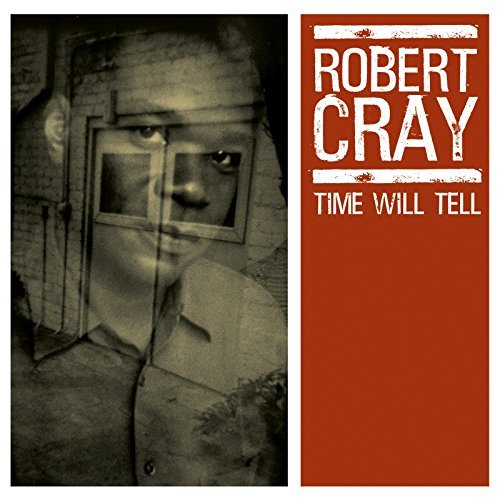 Robert Cray Time Will Tell