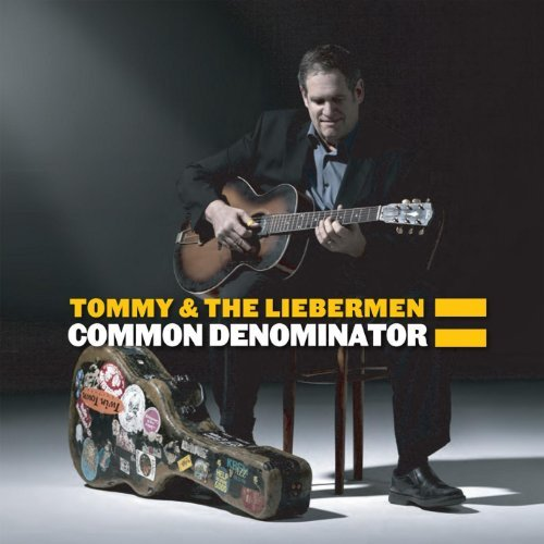Tommy & The Liebermen Common Denominator