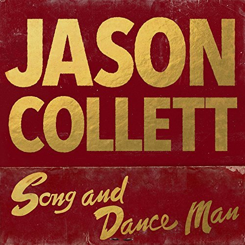 Jason Collett Song & Dance Man