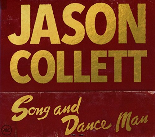 Jason Collett Song And Dance Man