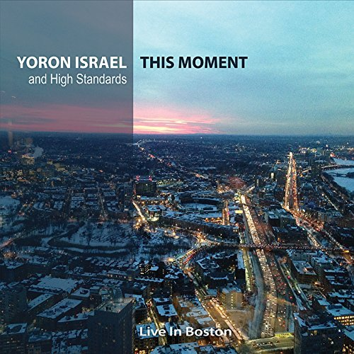Yoron Israel This Moment (live In Boston)