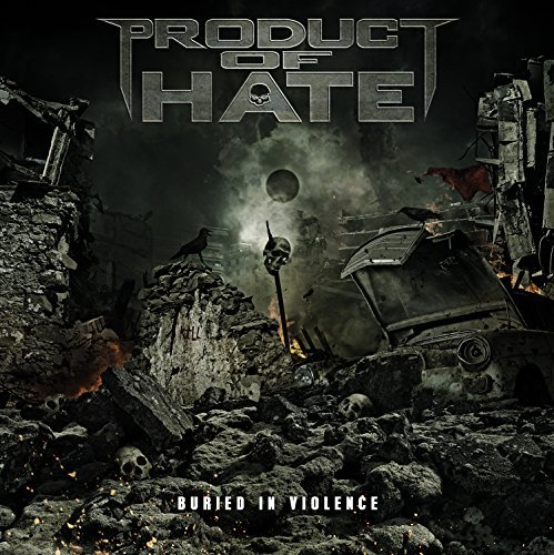 Product Of Hate Buried In Violence Explicit