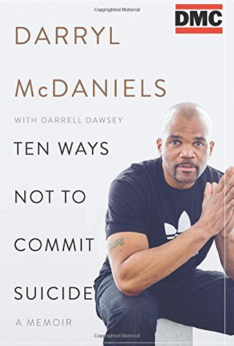 Dmc Ten Ways Not To Commit Suicide A Memoir