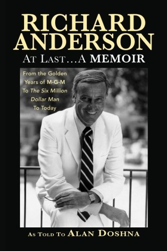 Richard Anderson Richard Anderson At Last... A Memoir From The Golden Years Of M G