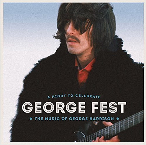 George Fest A Night To Celebrate The Music Of George Harrison George Fest A Night To Celebrate The Music Of Geo 3xlp