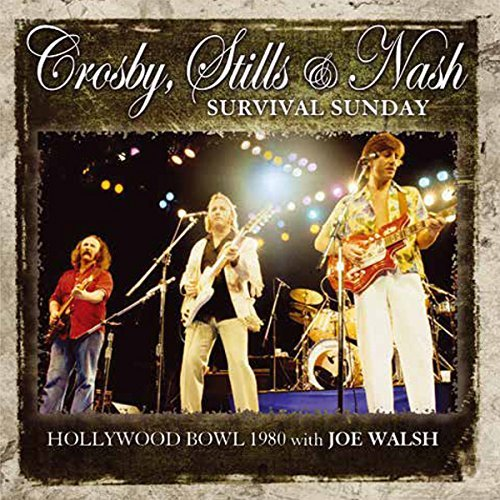 Crosby Stills & Nash Survival Sunday