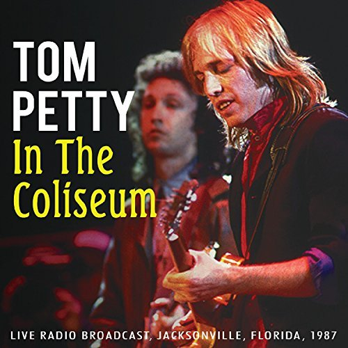 Tom Petty In The Coliseum