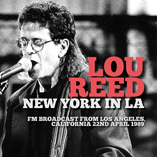 Lou Reed New York In L.A.
