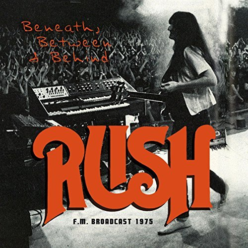 Rush Beneath Between & Behind F.M. Broadcast 1975