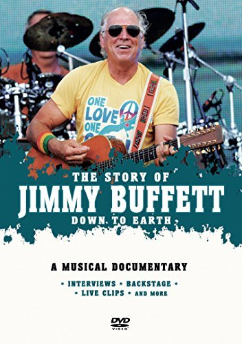 Jimmy Buffett Down To Earth The Story Of
