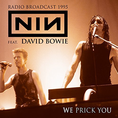 Nine Inch Nails Feat. David Bowie We Prick You Radio Broadcast