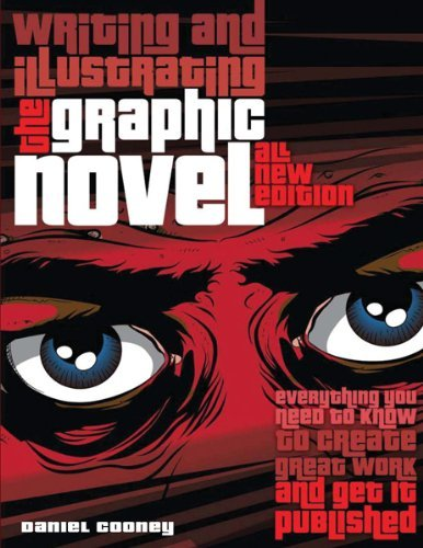 Daniel Cooney Writing And Illustrating The Graphic Novel Everything You Need To Know To Create Great Work