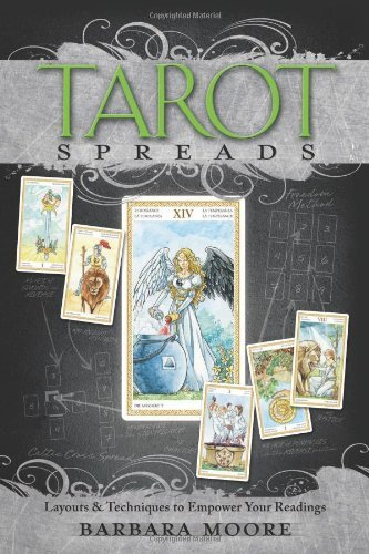 Barbara Moore Tarot Spreads Layouts & Techniques To Empower Your Readings
