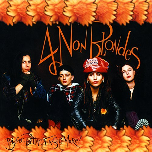 4 Non Blondes Bigger Better Faster More! Import Eu