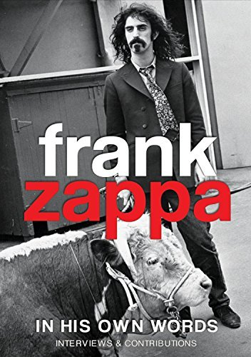 Frank Zappa In His Own Words