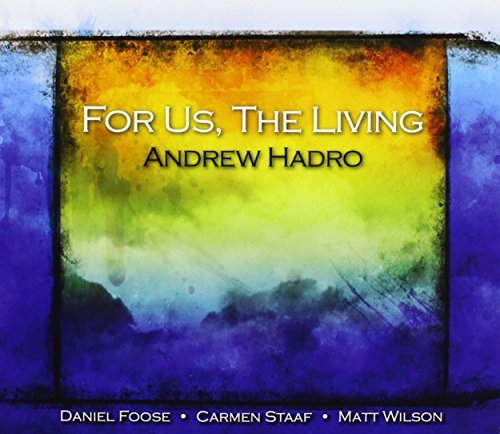 Andrew Hadro For Us The Living