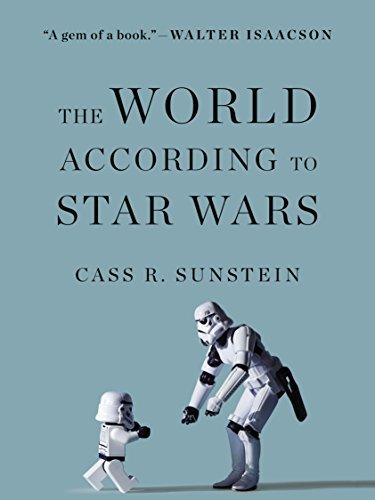 Cass R. Sunstein The World According To Star Wars