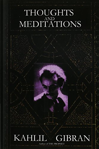 Kahlil Gibran Thoughts And Meditations