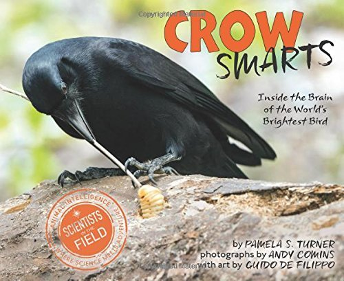 Pamela S. Turner Crow Smarts Inside The Brain Of The World's Brightest Bird