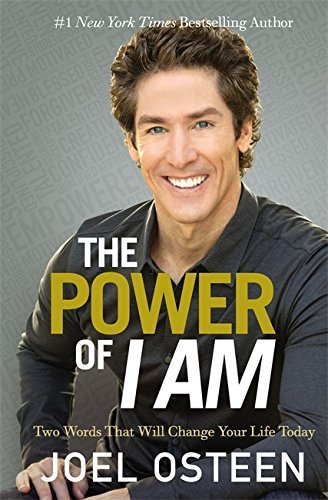 Joel Osteen The Power Of I Am Two Words That Will Change Your Life Today