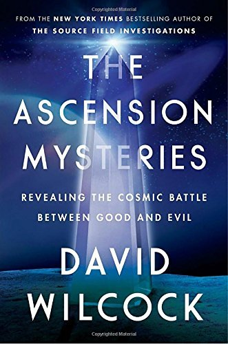 David Wilcock The Ascension Mysteries Revealing The Cosmic Battle Between Good And Evil