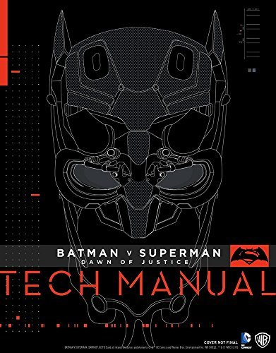 Adam Newell Batman V Superman Dawn Of Justice Tech Manual