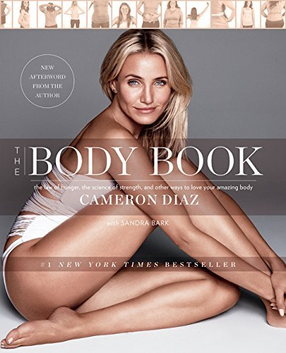 Cameron Diaz The Body Book The Law Of Hunger The Science Of Strength And O