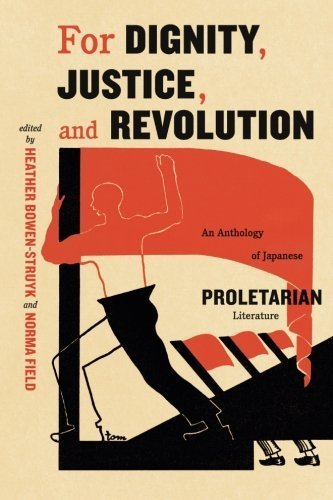 Norma Field For Dignity Justice And Revolution An Anthology Of Japanese Proletarian Literature