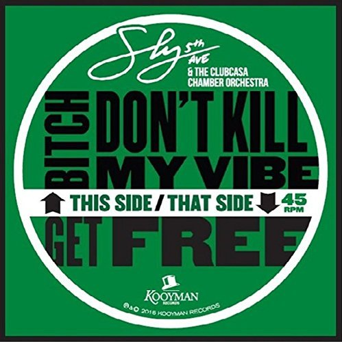 Sly5thave & Clubcasa Chamber O Bitch Don't Kill My Vibe Get