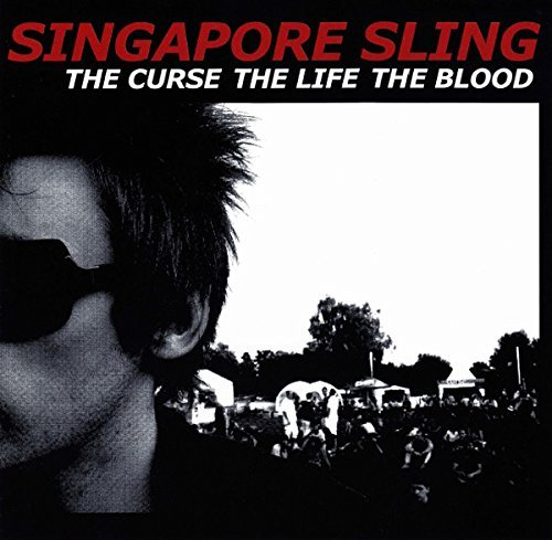 Singapore Sling Curse The Life The Blood