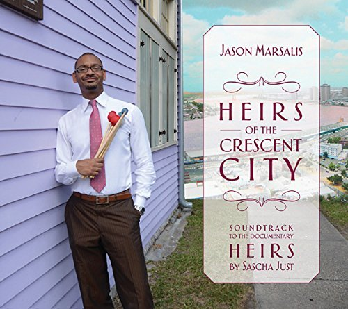Jason Marsalis Heirs Of The Crescent City