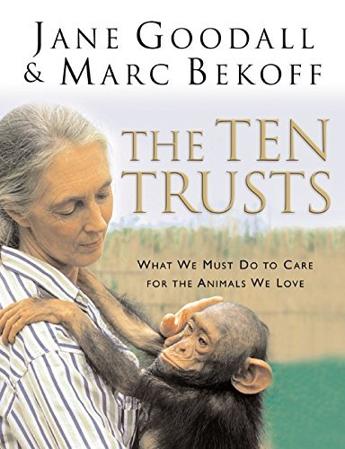 Jane Goodall The Ten Trusts What We Must Do To Care For The Animals We Love