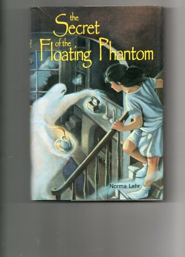 Norma Lehr The Secret Of The Floating Phantom Lerner Mysteries