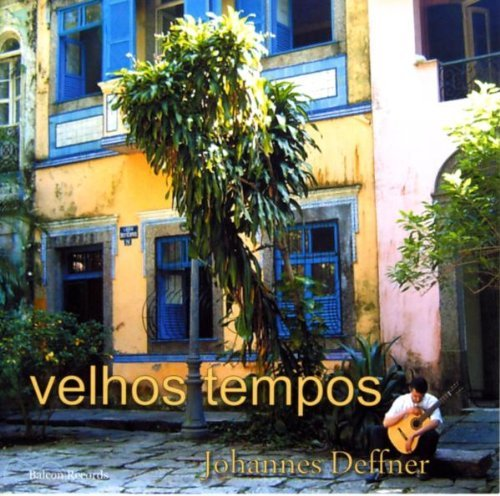 Johannes Deffner Velhos Tempos (old Times)