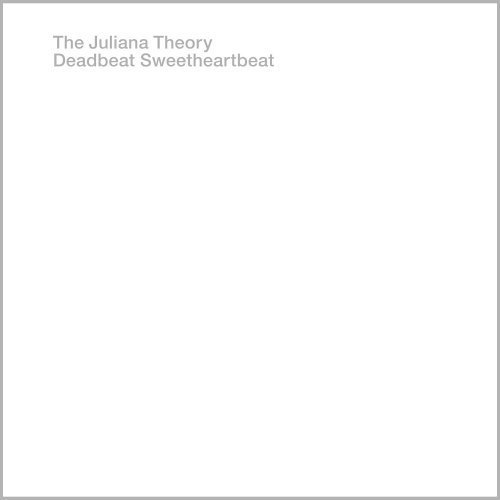 The Juliana Theory Deadbeatsweetheartbeat Deadbeatsweetheartbeat