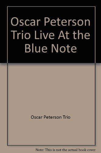 Oscar Peterson Trio Live At The Blue Note Oscar Peterson Trio Live At The Blue Note