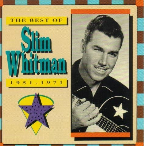 Slim Whitman The Best Of Slim Whitman 1951 1971