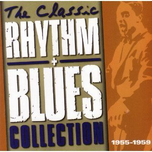 The Classic Rhythm & Blues Collection 1955 1959