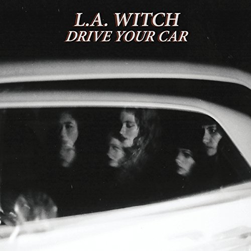 L.A. Witch Drive Your Car