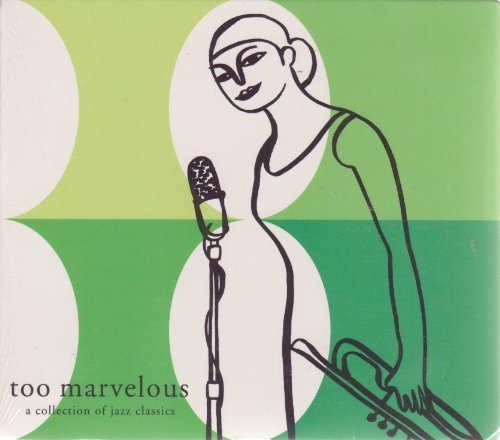 Too Marvelous A Collection Of Jazz Classics