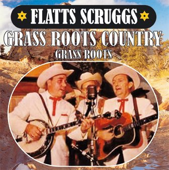 Flatts Scruggs Grass Roots Country
