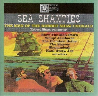 Robert Shaw Sea Shanties The Men Of The Robert Shaw Chorale