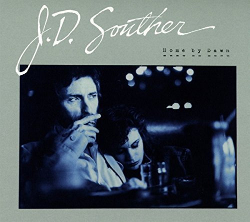 J.D. Souther Home By Dawn