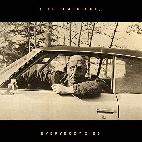 Kal Marks Life Is Alright Everybody Die