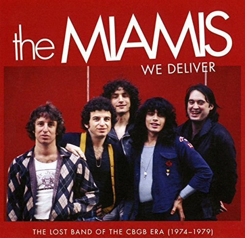 Miamis We Deliver The Lost Band Of The Cbgb Era (1974 1979)